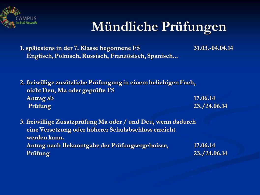 Mündliche Prüfungen 1. spätestens in der 7. Klasse begonnene FS 31.03.-04.04.14 Englisch, Polnisch, Russisch, Französisch, Spanisch...