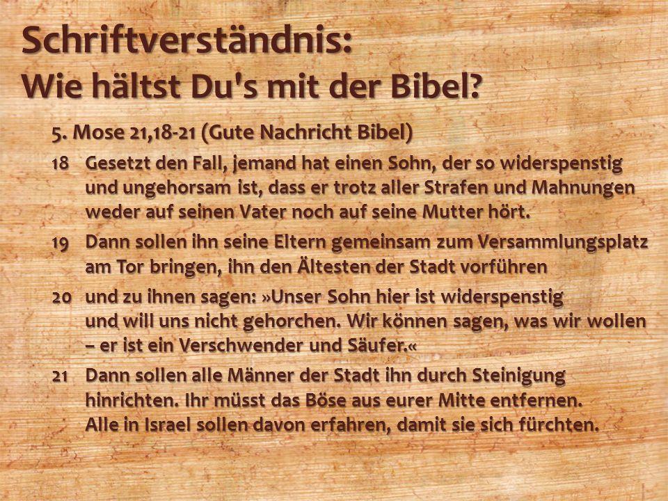 Schriftverständnis: Wie hältst Du s mit der Bibel
