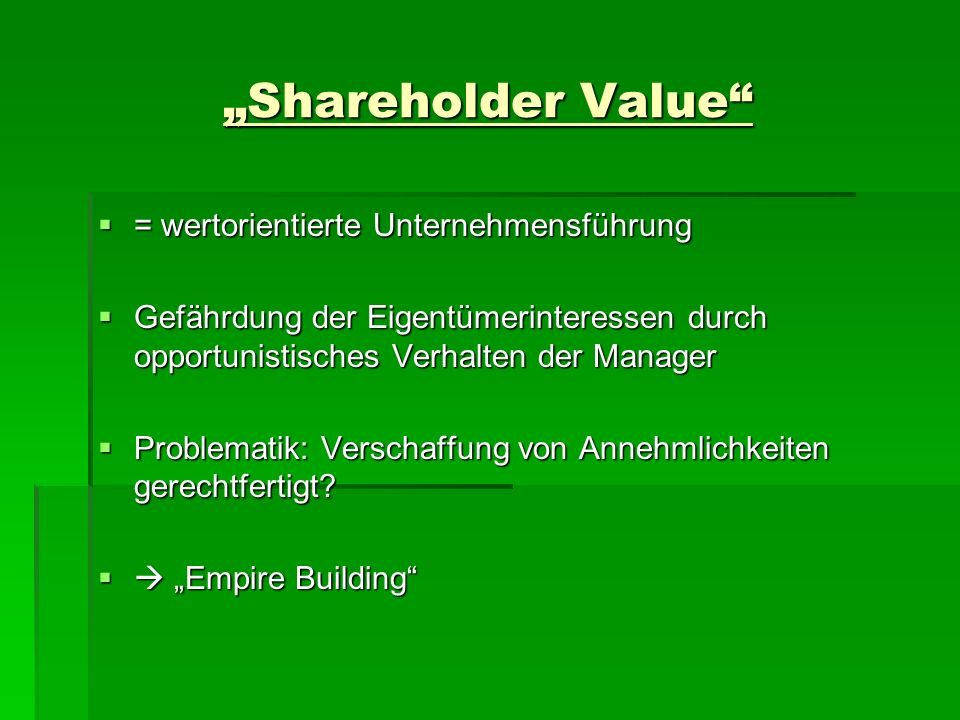 """""""Shareholder Value = wertorientierte Unternehmensführung"""