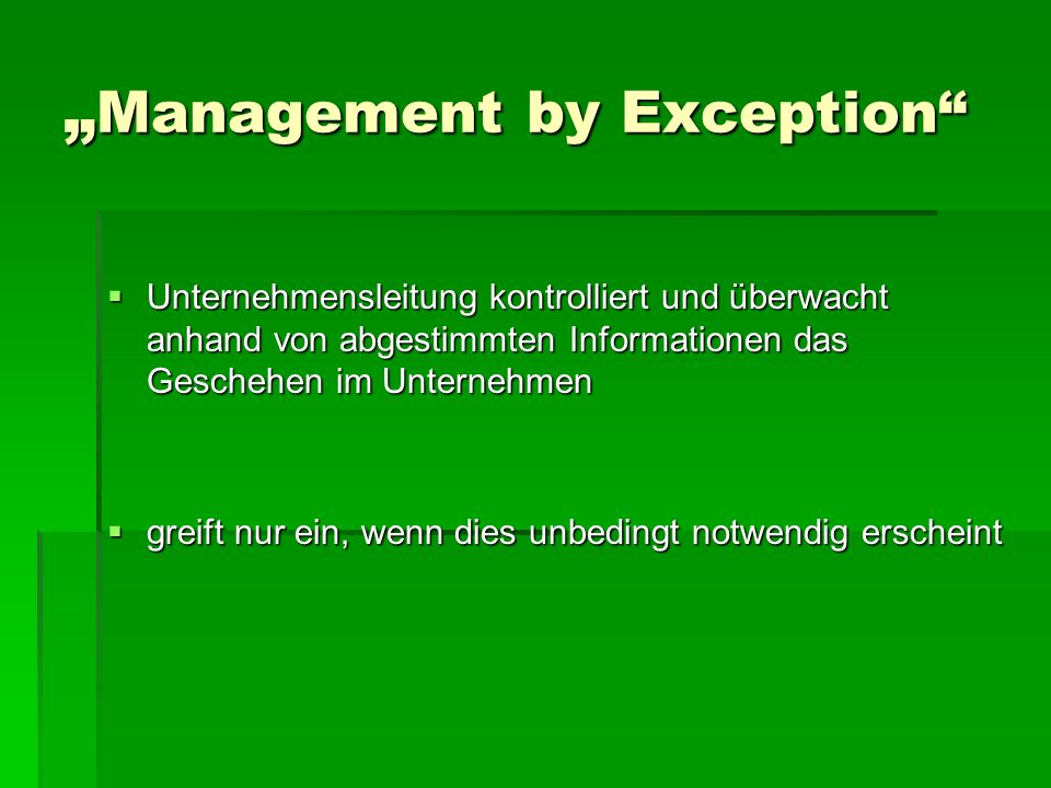 """Management by Exception"