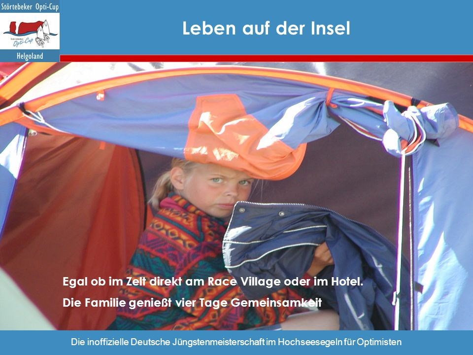 Leben auf der Insel Egal ob im Zelt direkt am Race Village oder im Hotel. Die Familie genießt vier Tage Gemeinsamkeit.
