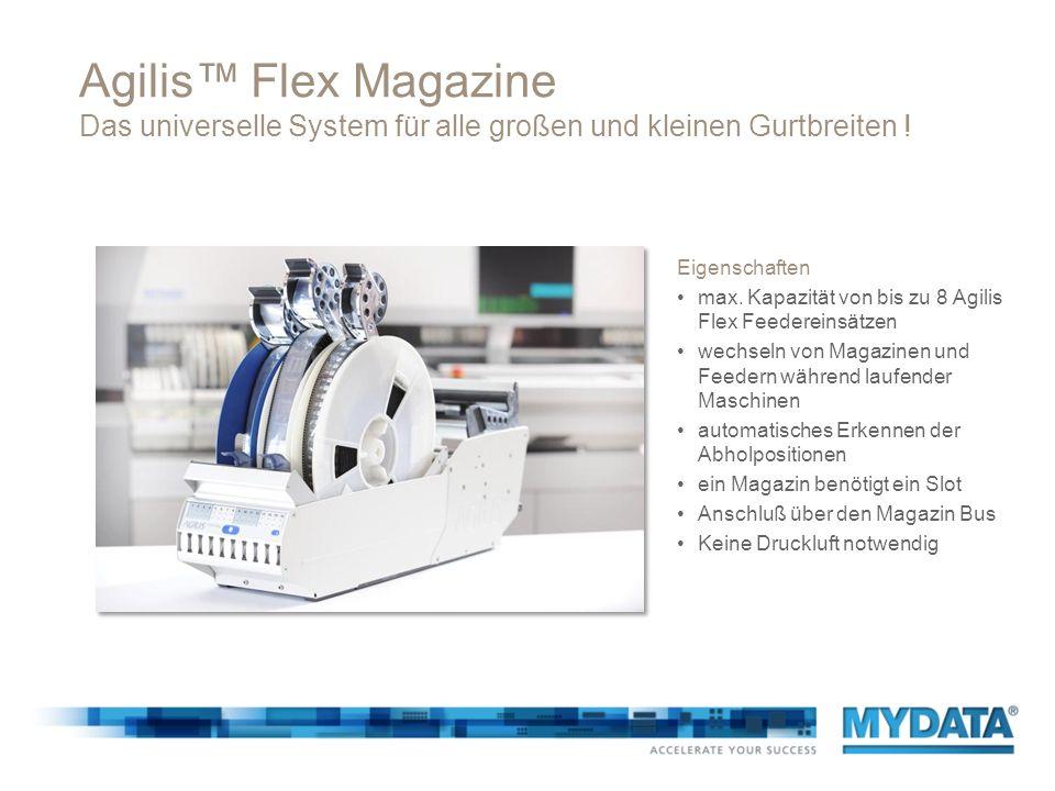 Agilis™ Flex Magazine Das universelle System für alle großen und kleinen Gurtbreiten !