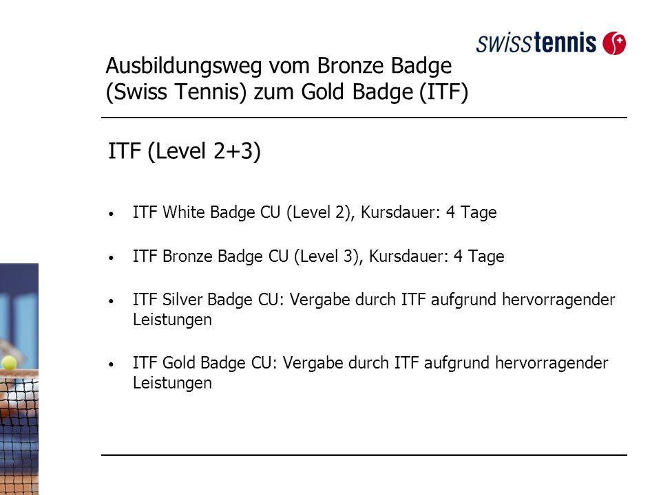 Ausbildungsweg vom Bronze Badge (Swiss Tennis) zum Gold Badge (ITF)