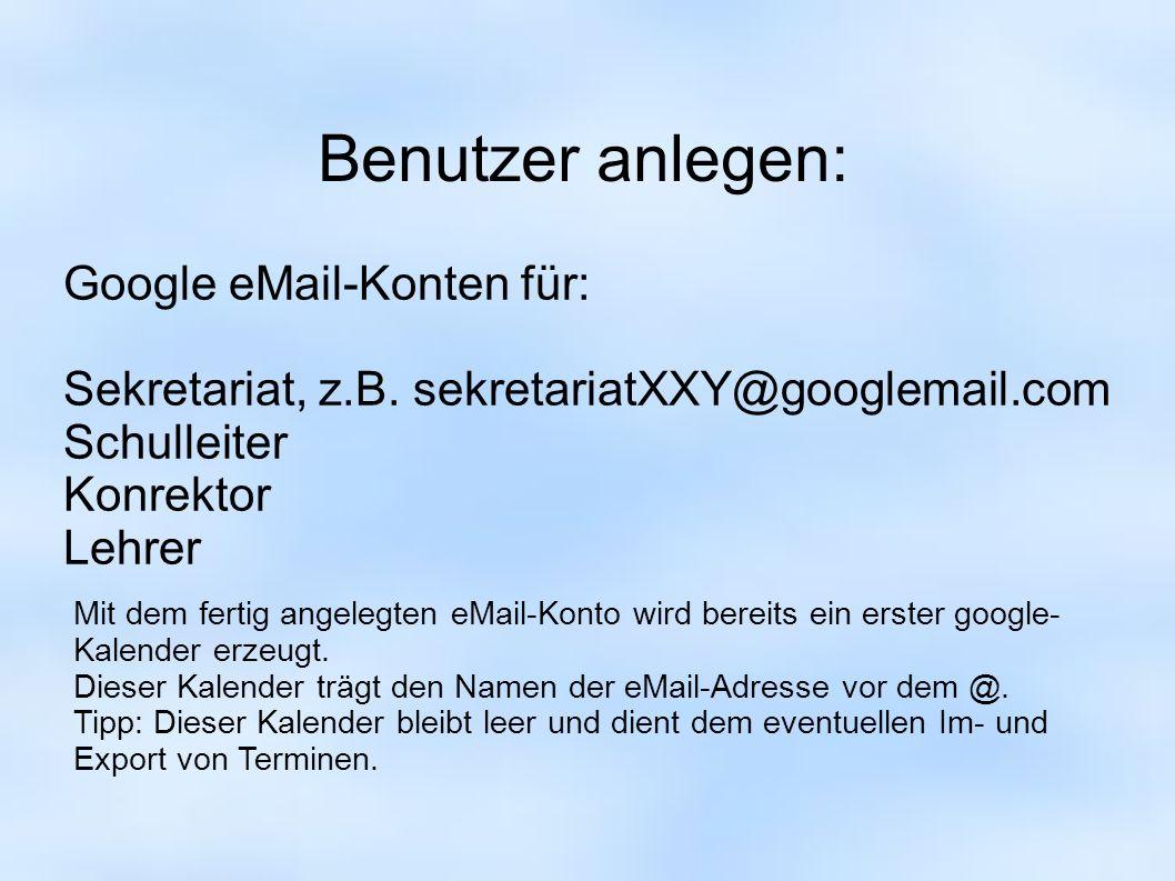 Benutzer anlegen: Google eMail-Konten für: