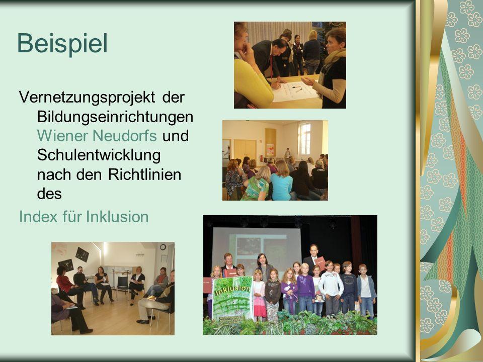 Beispiel Vernetzungsprojekt der Bildungseinrichtungen Wiener Neudorfs und Schulentwicklung nach den Richtlinien des.