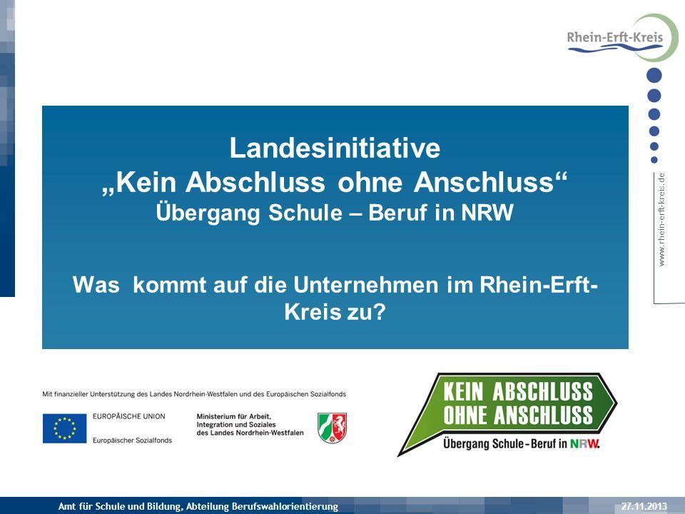 """Landesinitiative """"Kein Abschluss ohne Anschluss Übergang Schule – Beruf in NRW Was kommt auf die Unternehmen im Rhein-Erft-Kreis zu"""