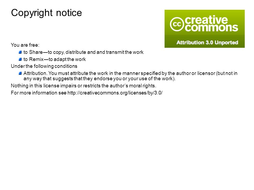 Copyright notice You are free: