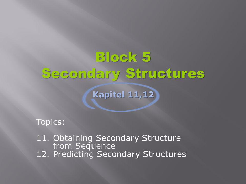 Block 5 Secondary Structures