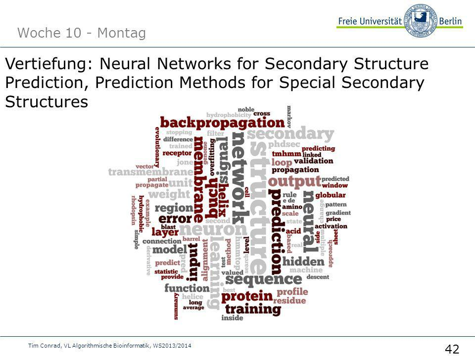 Woche 10 - Montag Vertiefung: Neural Networks for Secondary Structure Prediction, Prediction Methods for Special Secondary Structures.