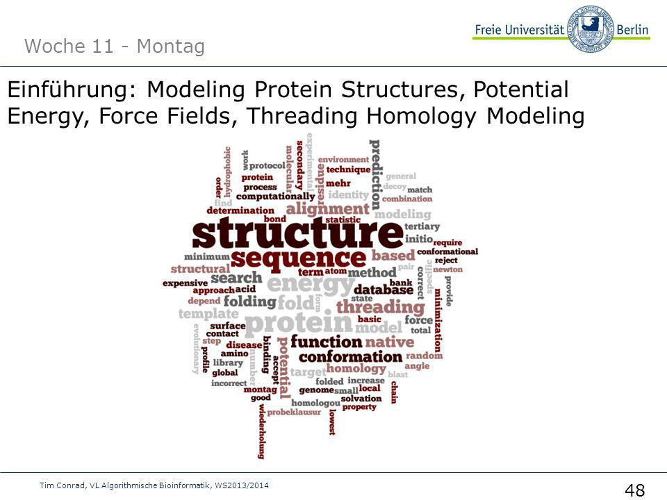 Woche 11 - Montag Einführung: Modeling Protein Structures, Potential Energy, Force Fields, Threading Homology Modeling.