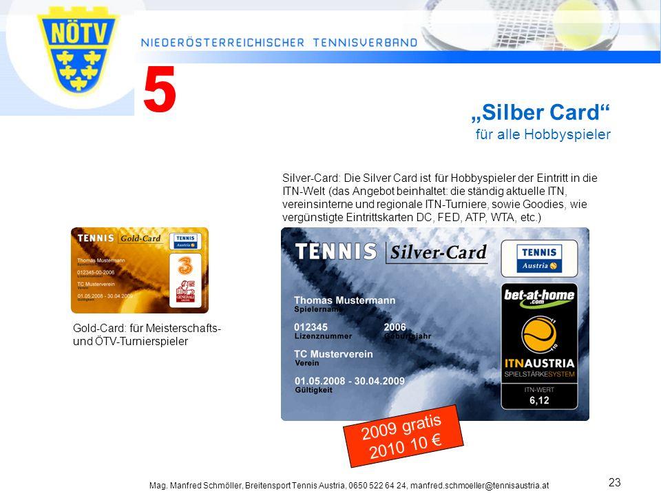 """5 """"Silber Card für alle Hobbyspieler 2009 gratis 2010 10 €"""