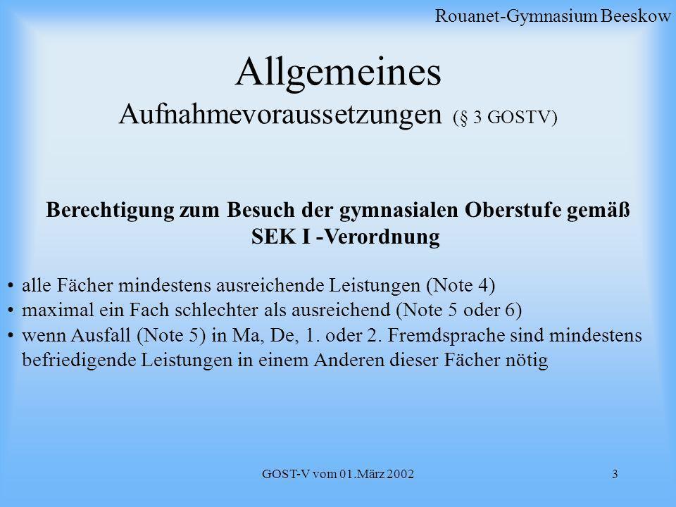 Allgemeines Aufnahmevoraussetzungen (§ 3 GOSTV)