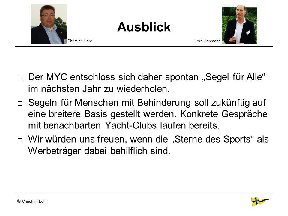 "Ausblick Christian Löhr. Jörg Hohmann. Der MYC entschloss sich daher spontan ""Segel für Alle im nächsten Jahr zu wiederholen."