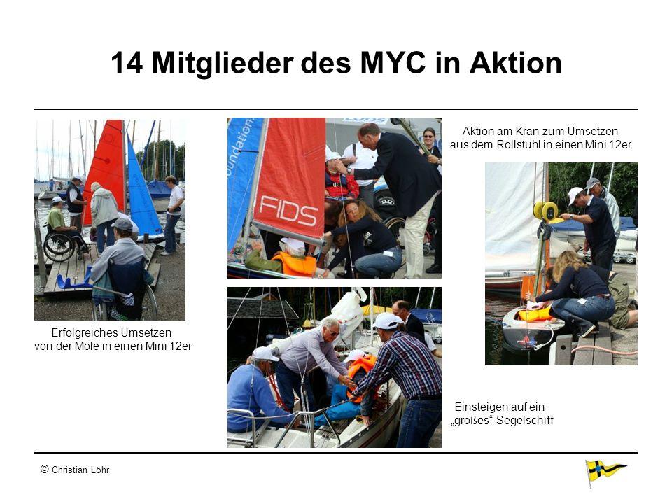 14 Mitglieder des MYC in Aktion