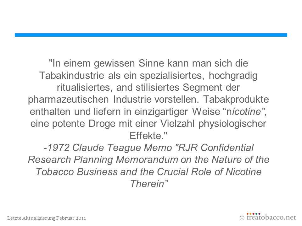 In einem gewissen Sinne kann man sich die Tabakindustrie als ein spezialisiertes, hochgradig ritualisiertes, and stilisiertes Segment der pharmazeutischen Industrie vorstellen.