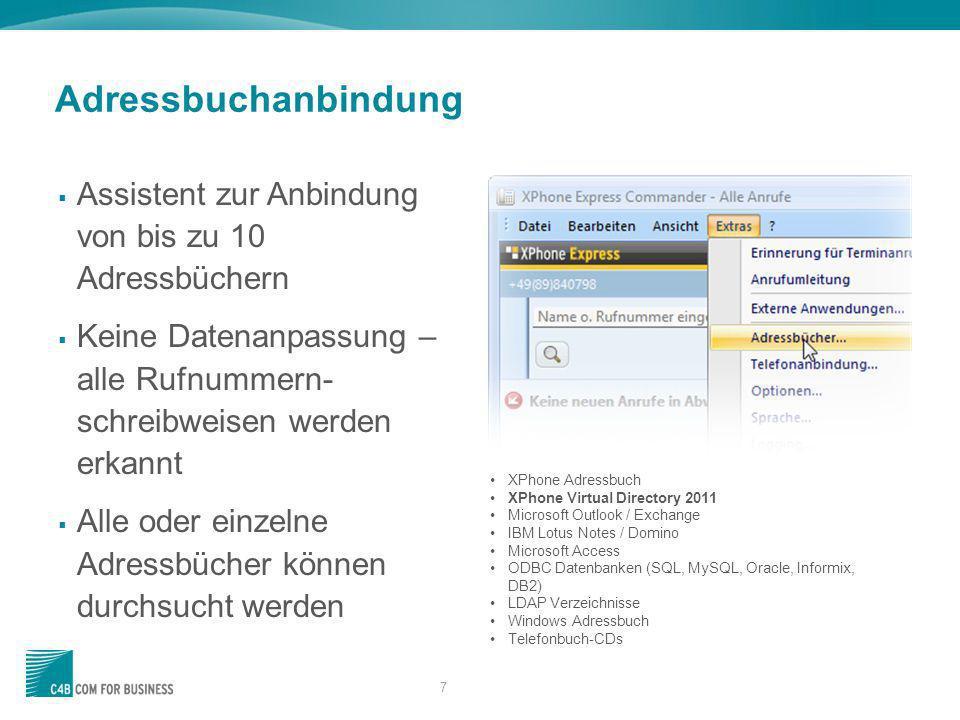 Adressbuchanbindung Assistent zur Anbindung von bis zu 10 Adressbüchern. Keine Datenanpassung – alle Rufnummern-schreibweisen werden erkannt.