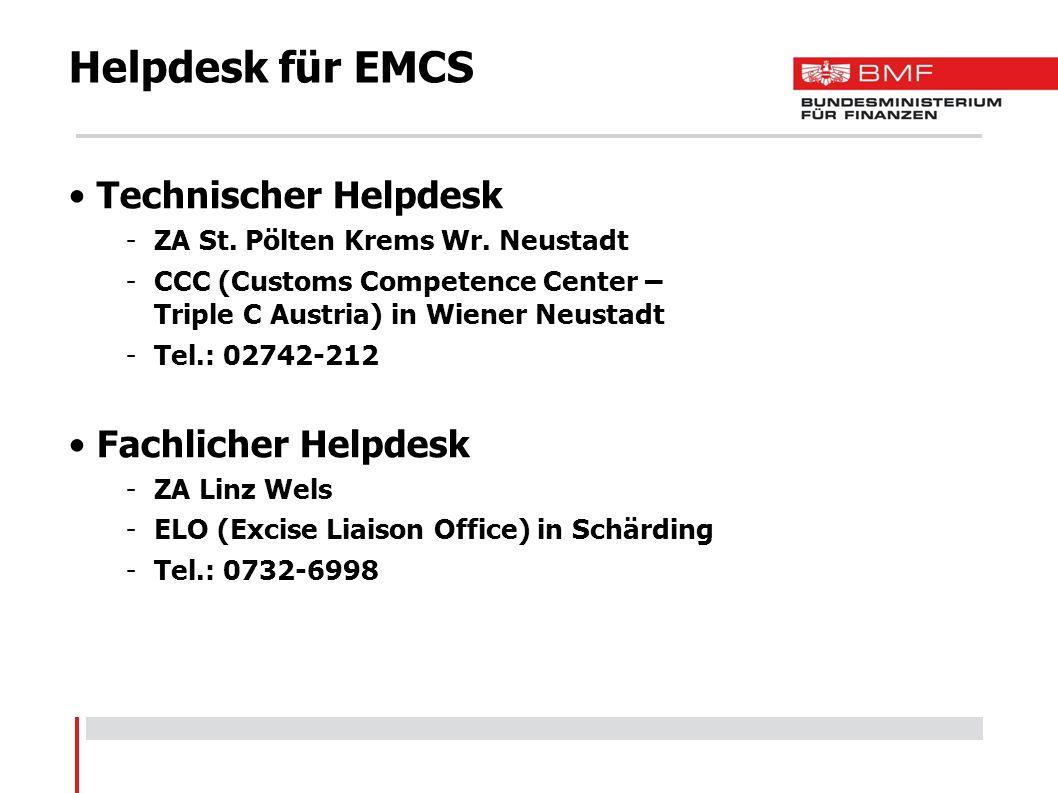 Helpdesk für EMCS Technischer Helpdesk Fachlicher Helpdesk