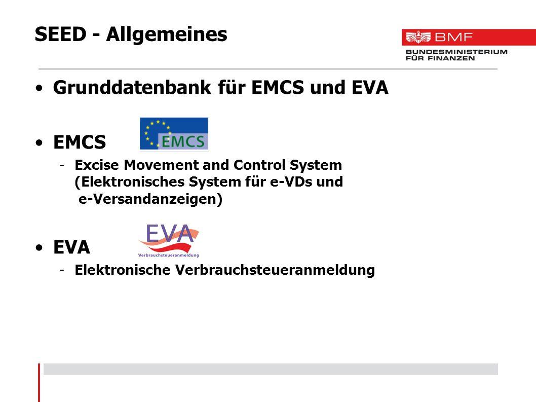 SEED - Allgemeines Grunddatenbank für EMCS und EVA EMCS EVA