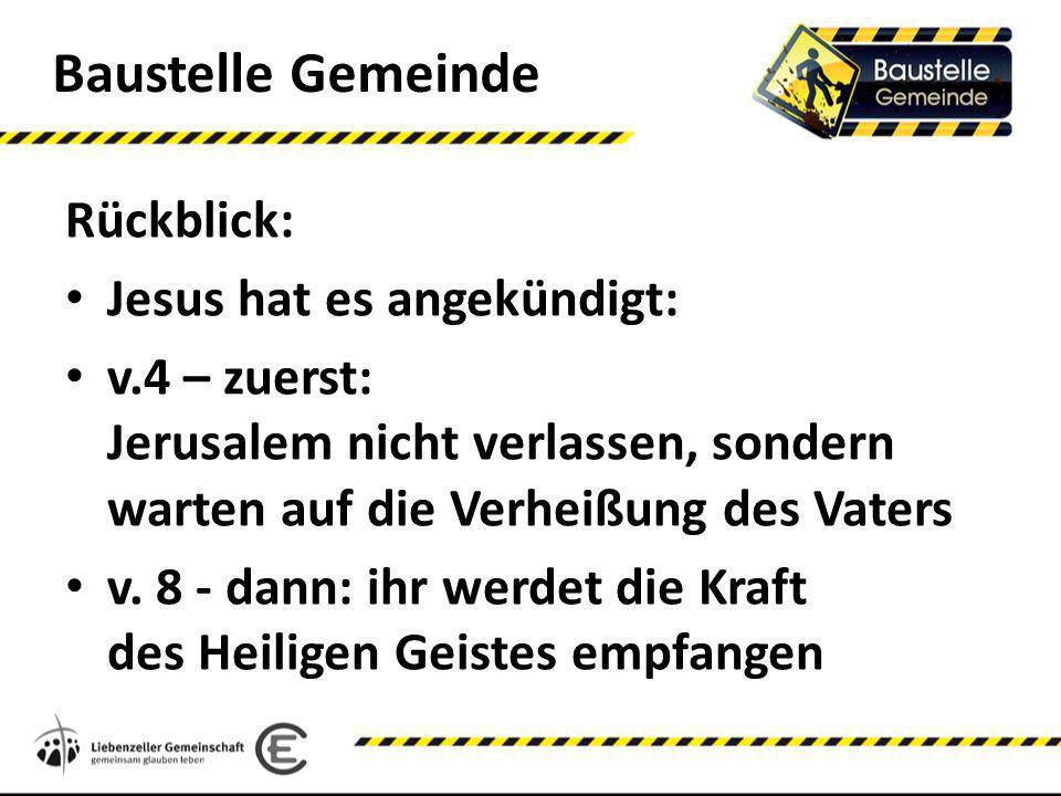 Baustelle Gemeinde Rückblick: Jesus hat es angekündigt: