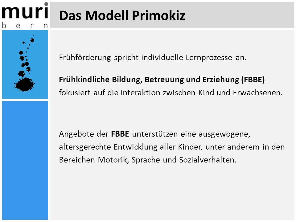 Das Modell Primokiz