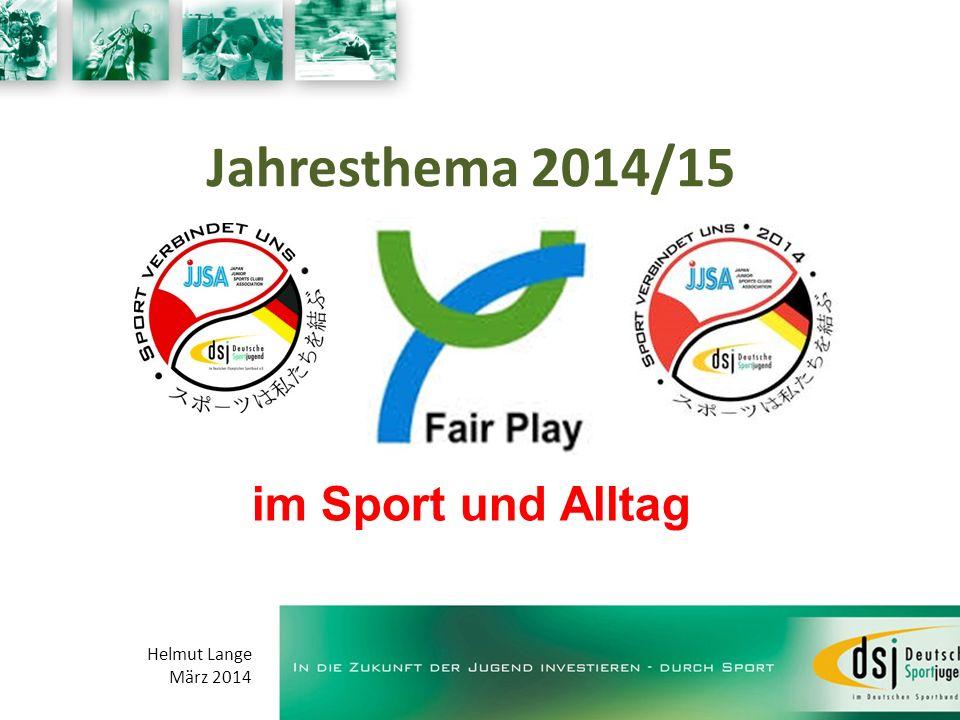 Jahresthema 2014/15 im Sport und Alltag Helmut Lange März 2014