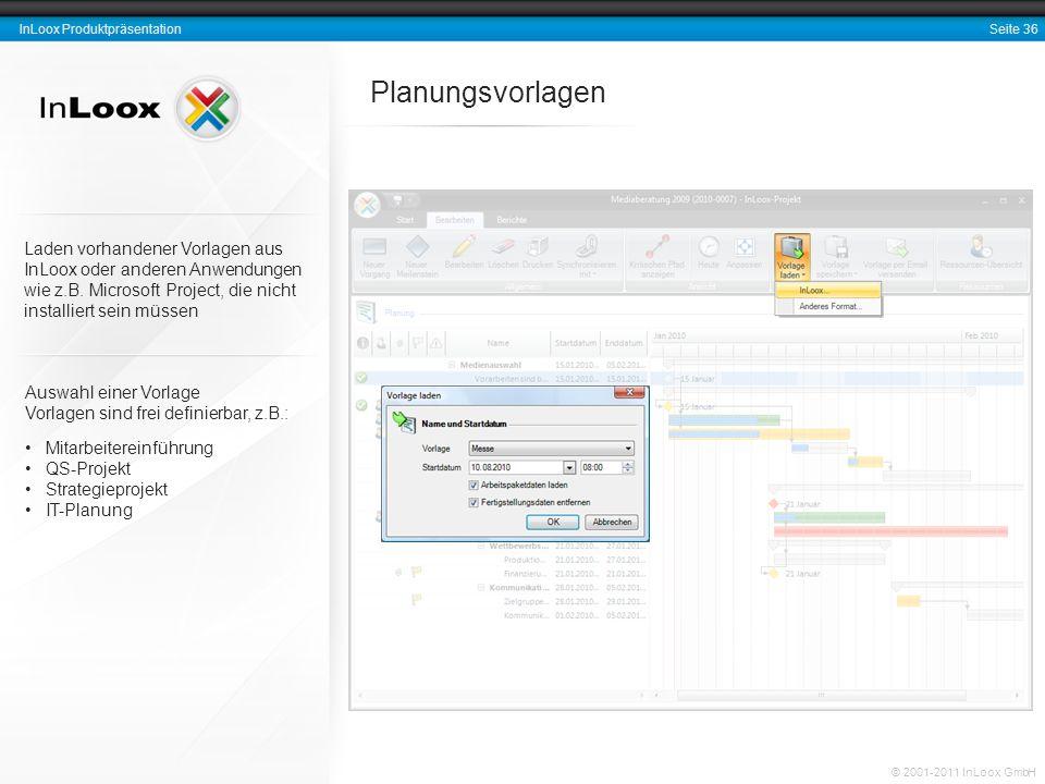 Planungsvorlagen Laden vorhandener Vorlagen aus InLoox oder anderen Anwendungen wie z.B. Microsoft Project, die nicht installiert sein müssen.