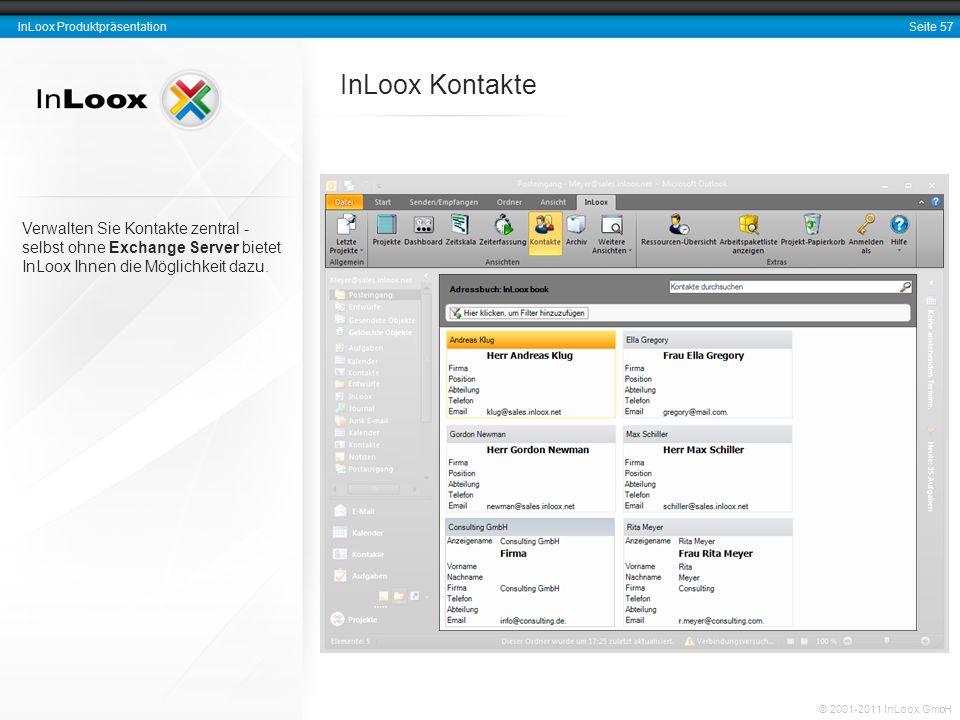 InLoox Kontakte Verwalten Sie Kontakte zentral - selbst ohne Exchange Server bietet InLoox Ihnen die Möglichkeit dazu.