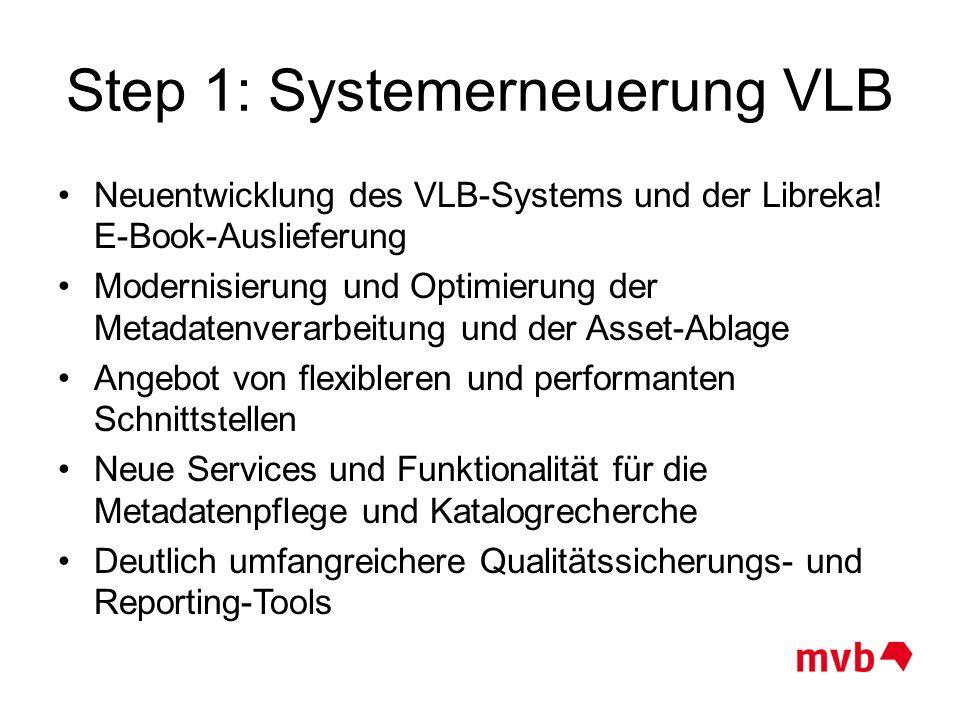 Step 1: Systemerneuerung VLB