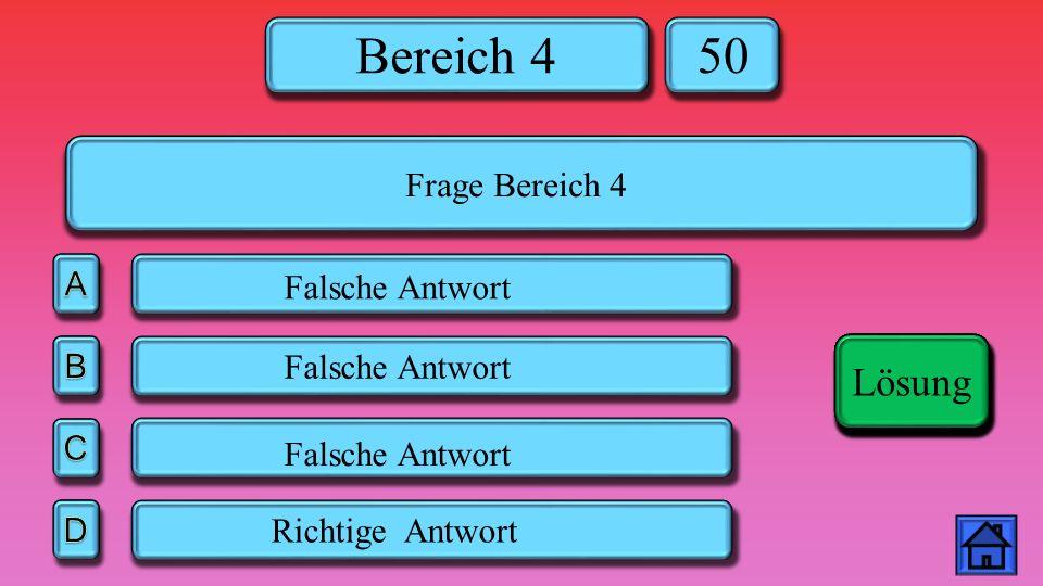 50 Lösung Lösung Lösung Lösung Frage Bereich 4 A Falsche Antwort B