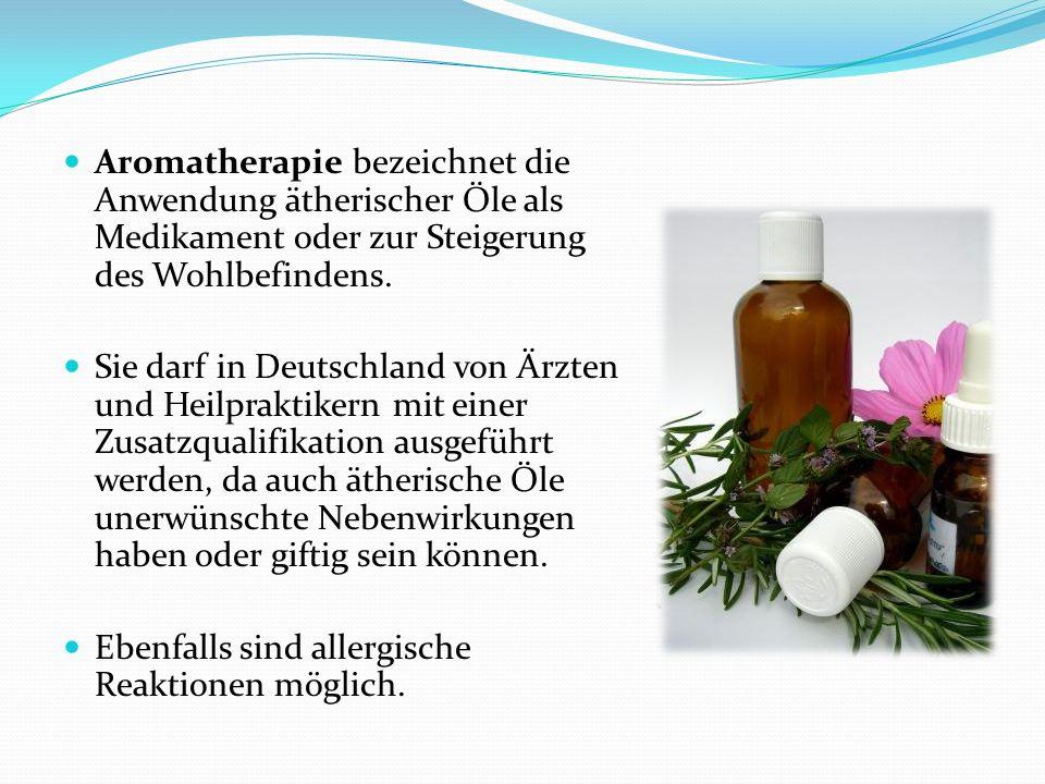 Aromatherapie bezeichnet die Anwendung ätherischer Öle als Medikament oder zur Steigerung des Wohlbefindens.
