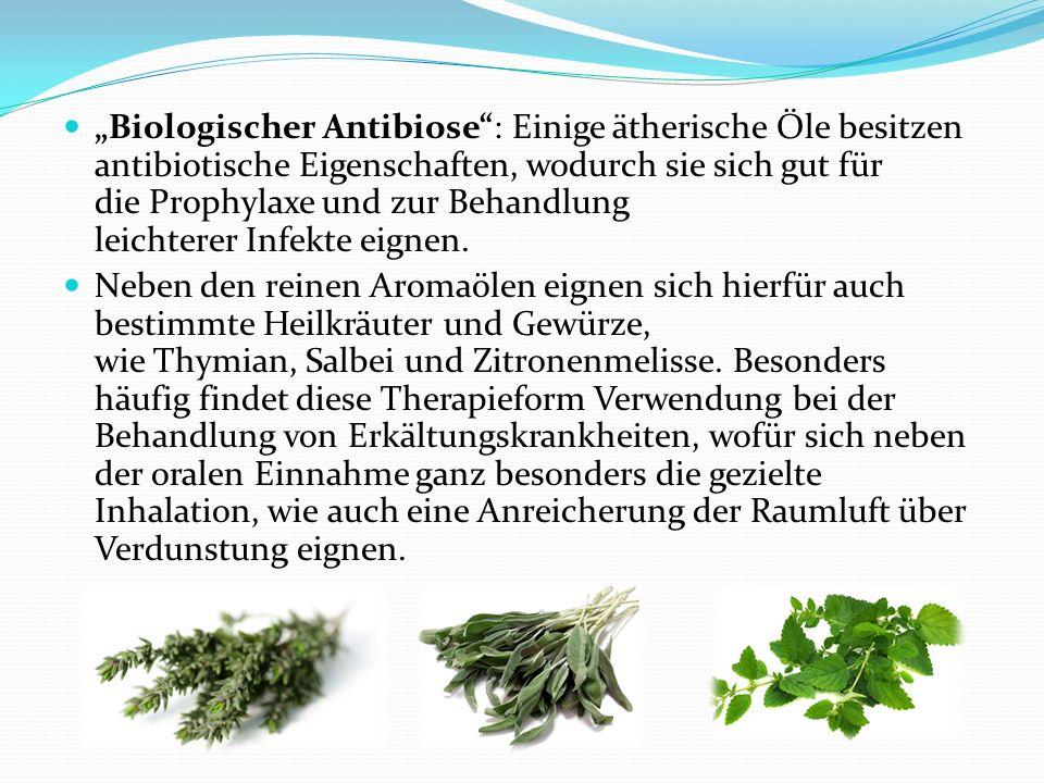 """""""Biologischer Antibiose : Einige ätherische Öle besitzen antibiotische Eigenschaften, wodurch sie sich gut für die Prophylaxe und zur Behandlung leichterer Infekte eignen."""