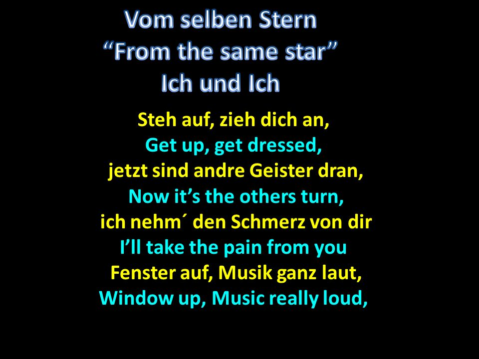 Vom selben Stern From the same star Ich und Ich