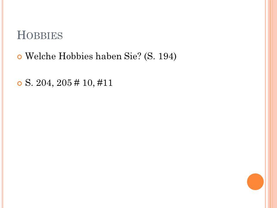 Hobbies Welche Hobbies haben Sie (S. 194) S. 204, 205 # 10, #11