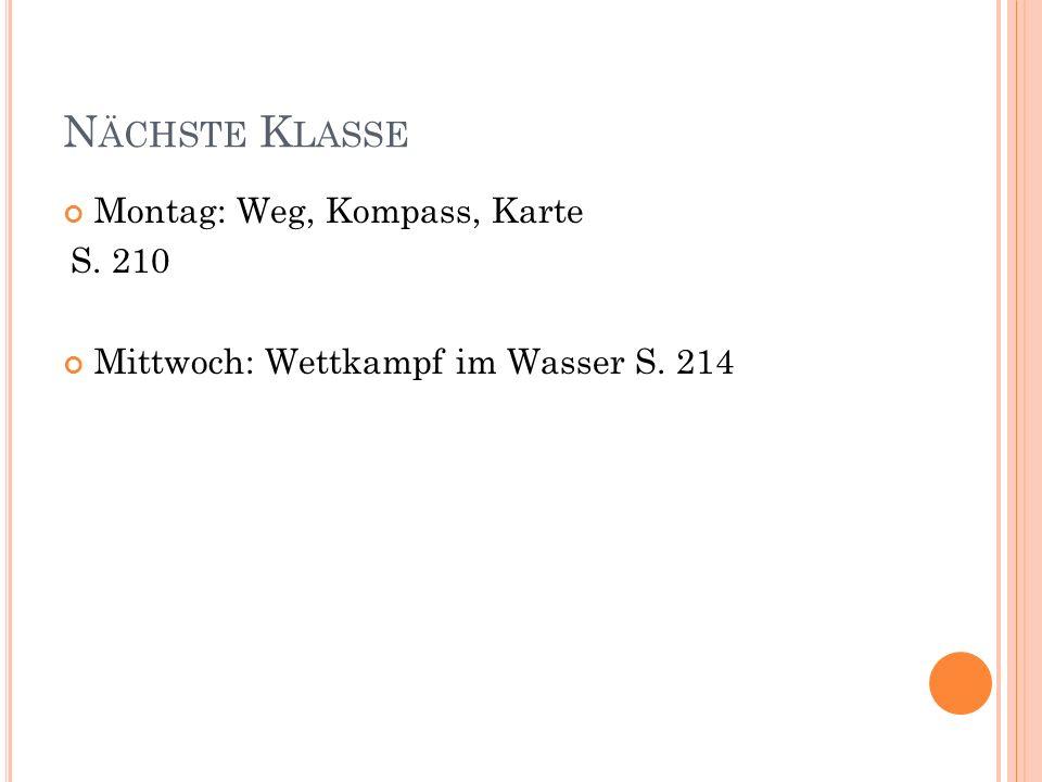 Nächste Klasse Montag: Weg, Kompass, Karte S. 210