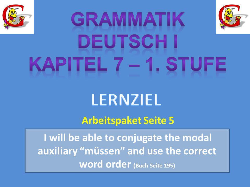 Grammatik Deutsch I Kapitel 7 – 1. Stufe LERNZIEL Arbeitspaket Seite 5