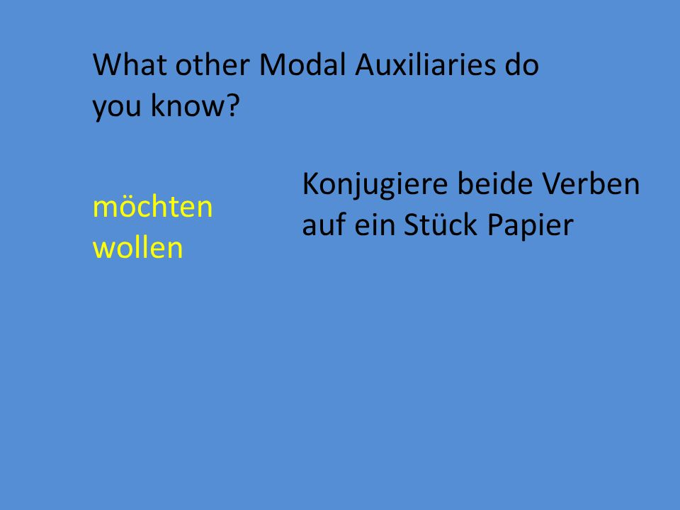 What other Modal Auxiliaries do you know