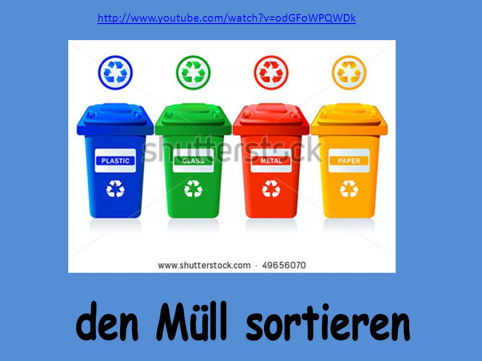 http://www.youtube.com/watch v=odGFoWPQWDk den Müll sortieren