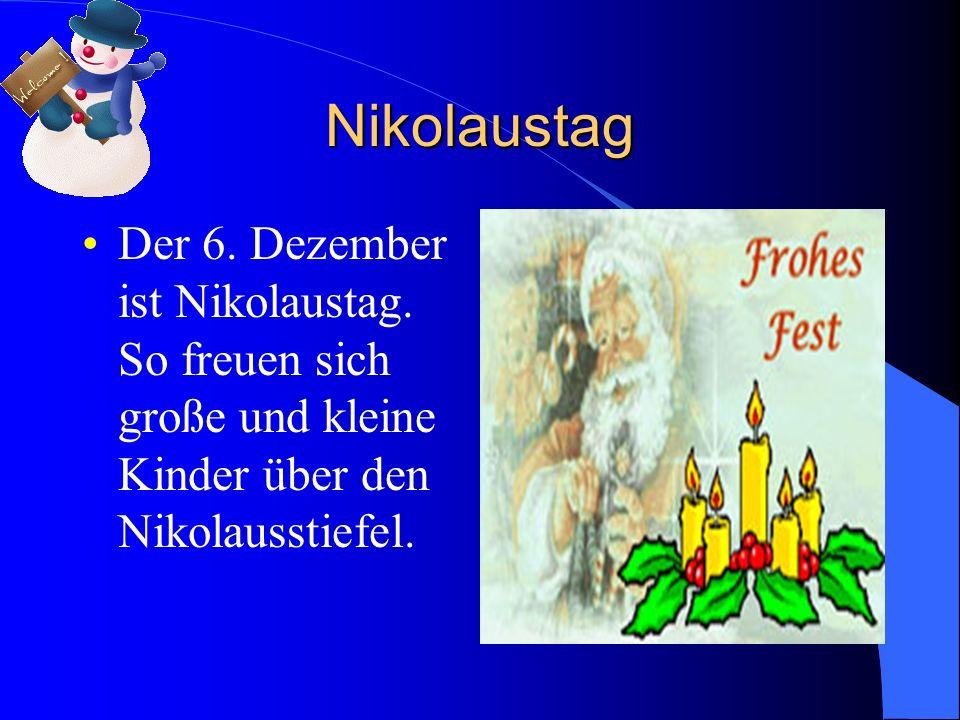 Nikolaustag Der 6. Dezember ist Nikolaustag.