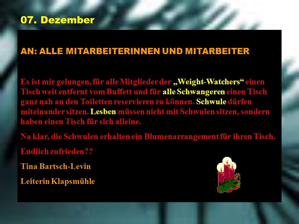 07. Dezember AN: ALLE MITARBEITERINNEN UND MITARBEITER