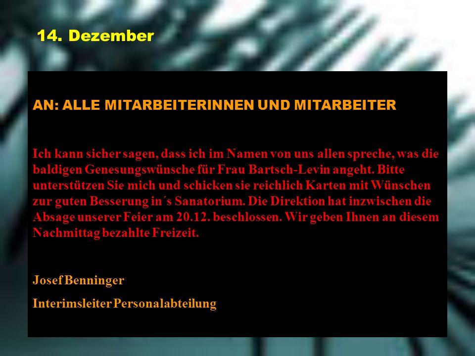 14. Dezember AN: ALLE MITARBEITERINNEN UND MITARBEITER