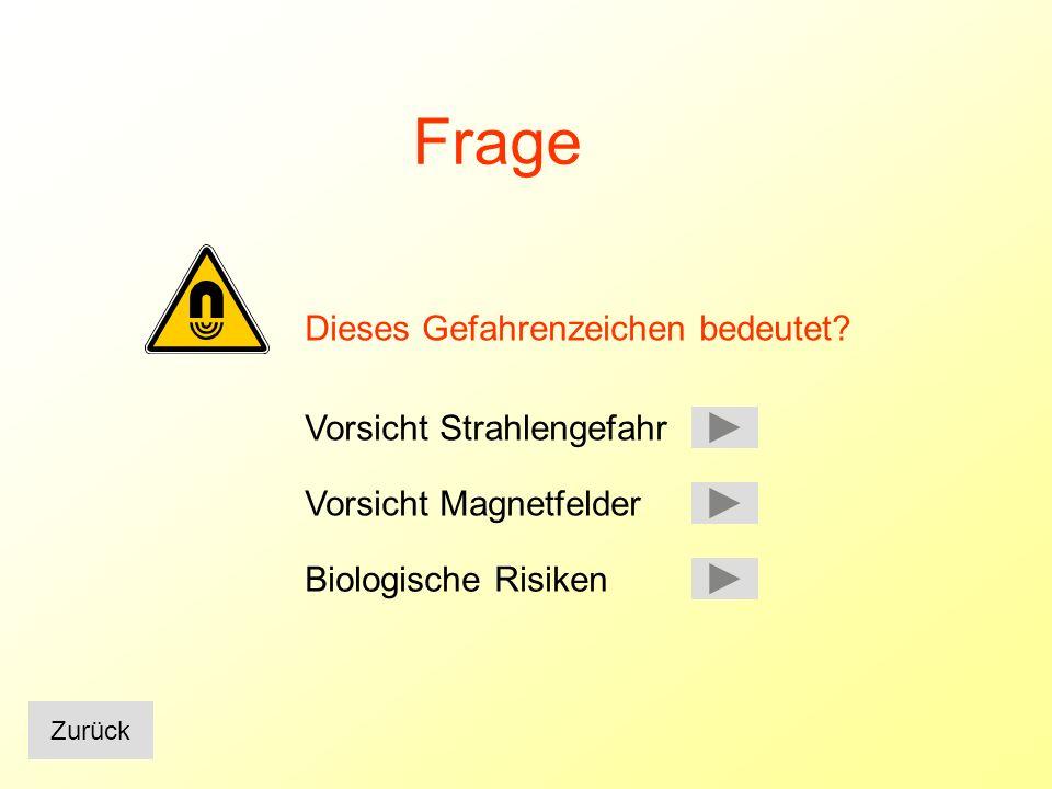Frage Dieses Gefahrenzeichen bedeutet Vorsicht Strahlengefahr