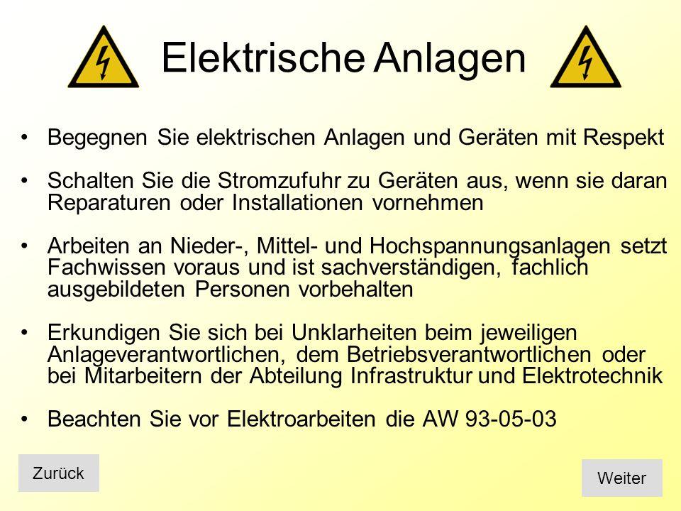 Elektrische Anlagen Begegnen Sie elektrischen Anlagen und Geräten mit Respekt.