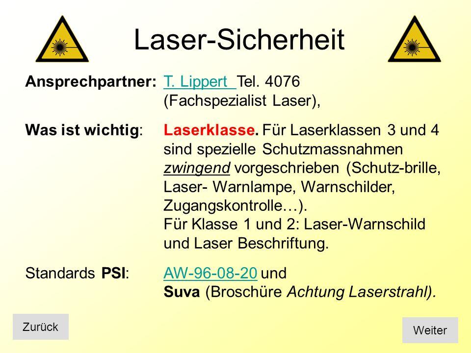 Laser-Sicherheit Ansprechpartner: T. Lippert Tel. 4076 (Fachspezialist Laser),