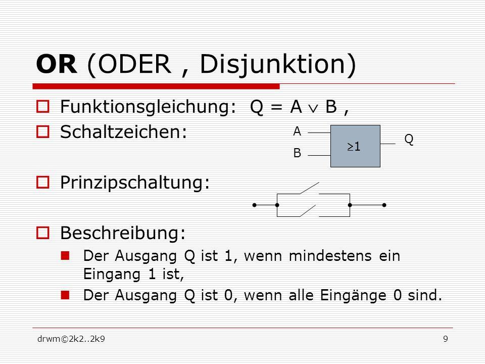 OR (ODER , Disjunktion) Funktionsgleichung: Q = A  B , Schaltzeichen: