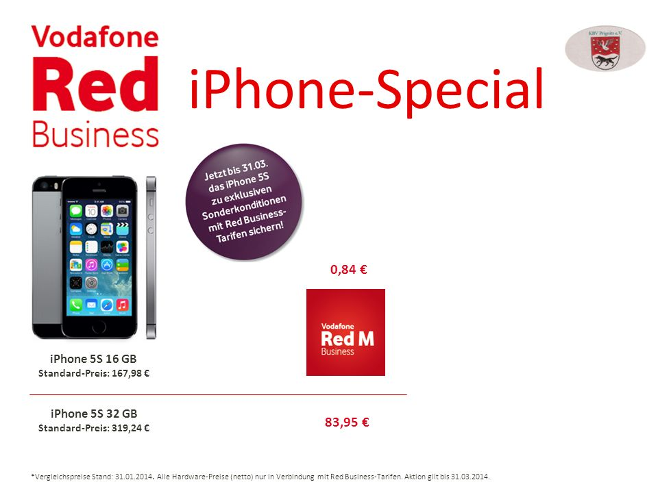 iPhone-Special 0,84 € 83,95 € iPhone 5S 16 GB iPhone 5S 32 GB