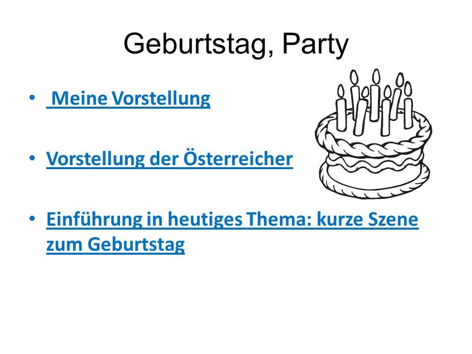 Geburtstag, Party Meine Vorstellung Vorstellung der Österreicher