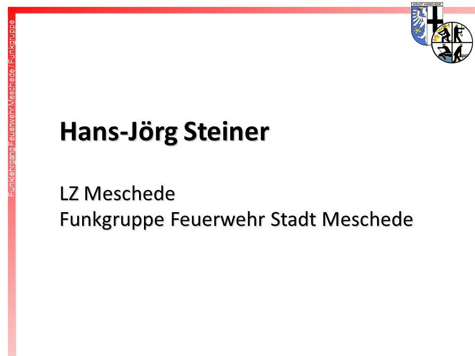 Hans-Jörg Steiner LZ Meschede Funkgruppe Feuerwehr Stadt Meschede