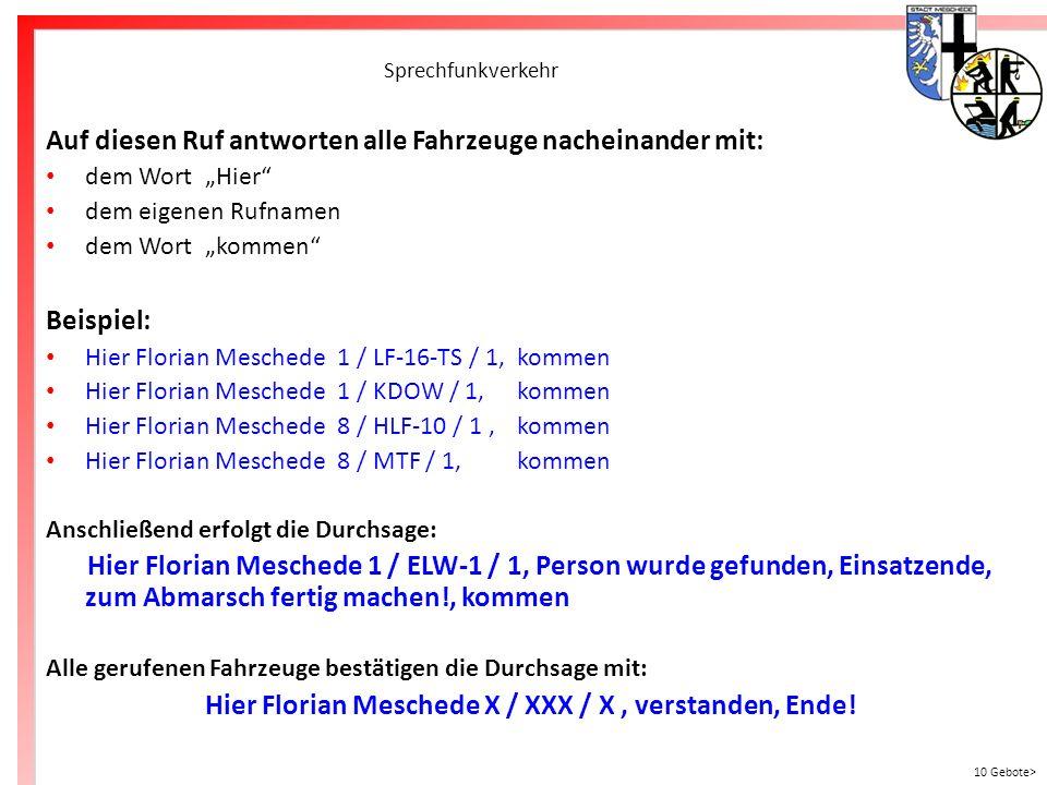 Hier Florian Meschede X / XXX / X , verstanden, Ende!