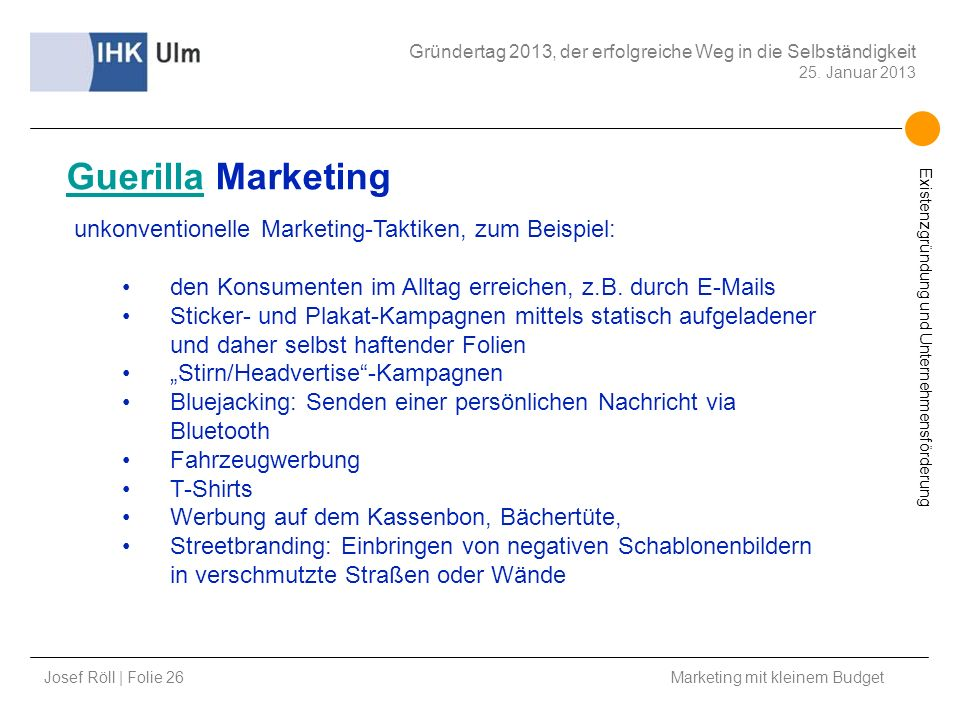 Guerilla Marketing unkonventionelle Marketing-Taktiken, zum Beispiel:
