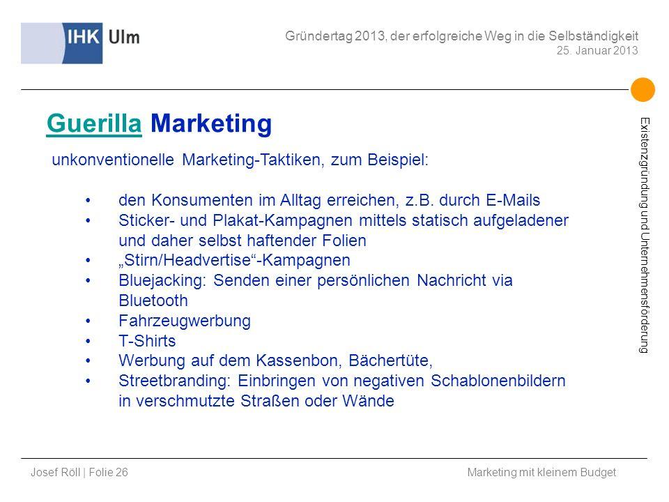 Guerilla Marketing unkonventionelle Marketing-Taktiken, zum Beispiel: